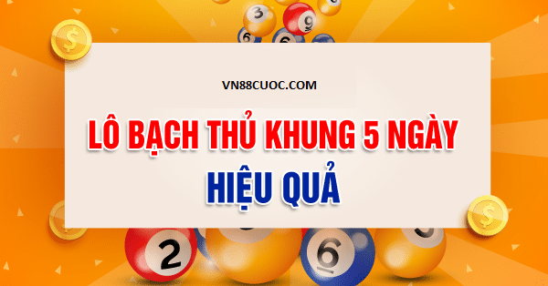lo nuoi khung 5 ngay